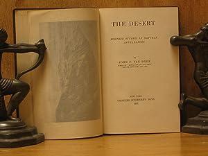 The Desert : Further Studies in Natural Appearances: Van Dyke, John C.