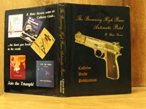 The Browning High Power Automatic Pistol (SIGNED)