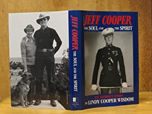 Jeff Cooper : The Soul and the Spirit : My Father's Story (SIGNED)