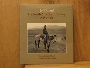 The North American Cowboy : A Portrait (SIGNED)