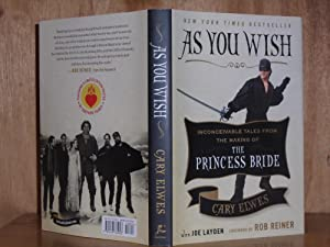 As You Wish : Inconceivable Tales from the Making of The Princess Bride (SIGNED)