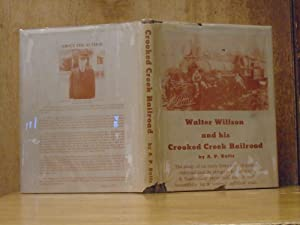 Walter Willson and His Crooked Creek Railroad