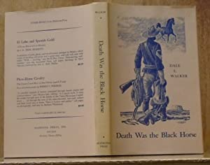 Death Was the Black Horse: The Story: Walker, Dale L.;