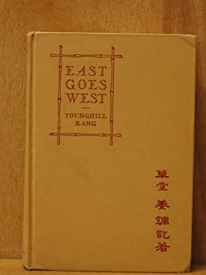 East Goes West, The Making of an Oriental Yankee (SIGNED): Kang, Younghill