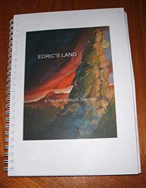 Edric's Land: A Trilogy [Signed]: Sustins, Nigel