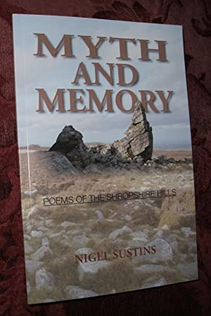 Myth and Memory: Poems of the Shropshire: Sustins, Nigel