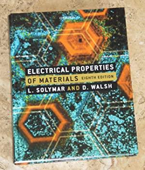Electrical Properties of Materials: Solymar, L; Walsh,