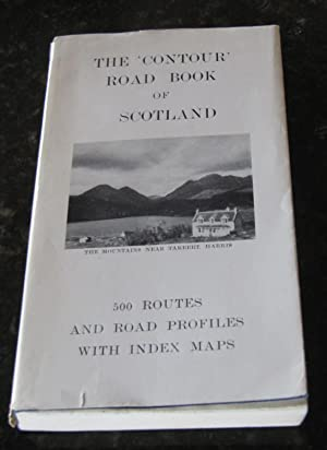 The 'Contour' Road Book of Scotland - A Series of Elevation Plans of the Roads, with Measurements...