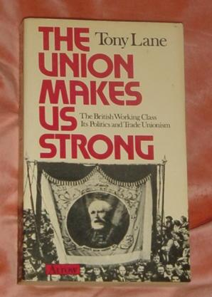 The Union Makes Us Strong: The British: Lane, Tony