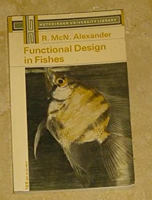 Functional Design in Fishes: Alexander, R.McN.