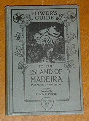 Power's Guide to the Island of Madeira: C.A.Le P.Power