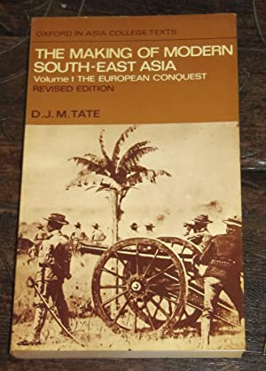 The Making of Modern South-East Asia - Volume 1: The European Conquest