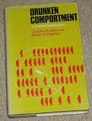 Drunken Comportment - A Social Explanation: Macandrew, Craig; Edgerton,