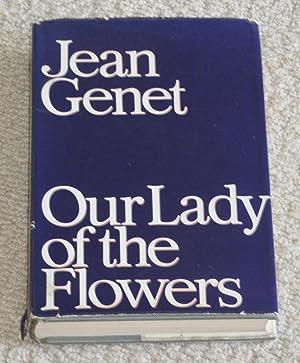 Our Lady of the Flowers: Genet, Jean; Frechtman,