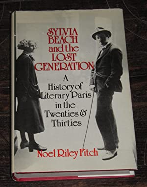 Sylvia Beach and the Lost Generation - A History of Literary Paris in the Twenties and Thirties