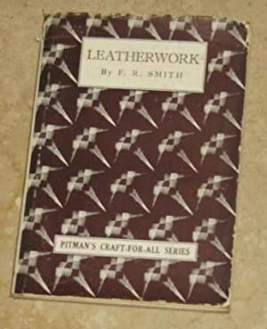 Practical Leatherwork - A Textbook for Students: Smith, F.R.