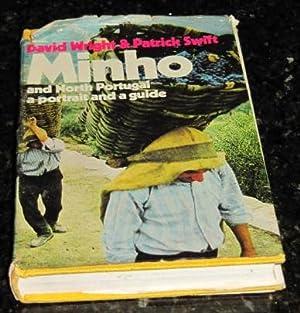 Minho and North Portugal - a portrait: Wrighr, David; Swift,