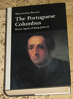 The Portuguese Columbus - Secret Agent of King John II