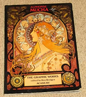 Alphonse Mucha - The Graphic Works: Bridges, Ann (edited