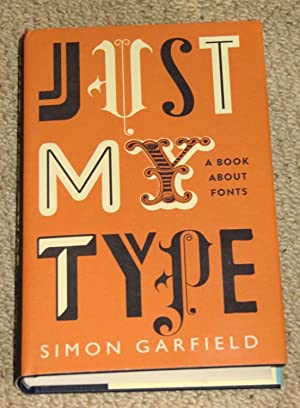 Just My Type - A Book About: Garfield, Simon