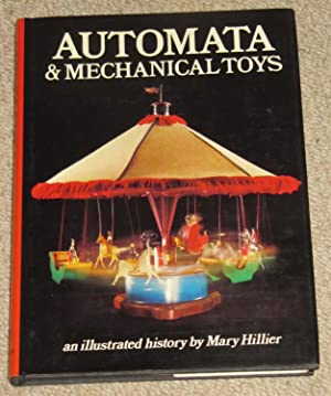 Automata and Mechanical Toys - An illustrated: Hillier, Mary