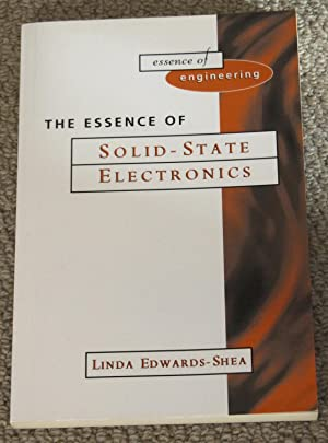 The Essence of Solid-State Electronics: Edwards-Shea, Linda