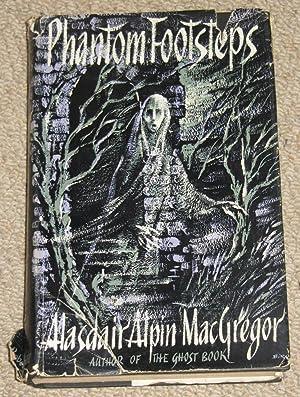 Phantom Footsteps - A Second Ghost Book: MacGregor, Alasdair Alpin