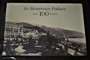 Le Montreux Palace Ans 100 Years