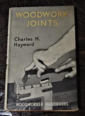 Woodwork Joints - Kinds of Joints, How: Hayward, Charles H.