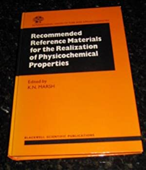 Recommended Reference Materials for Realization of Physicochemical: Marsh, K.N. (edited