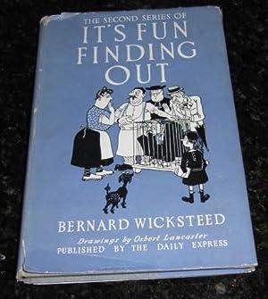 It's Fun Finding Out (Second Series): Wicksteed, Bernard