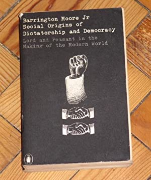 Social Origins of Dictatorship and Democracy -: Moore, Barrington (Jr)