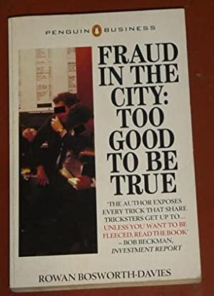 Fraud in the City : Too Good: Bosworth-Davies, Rowan