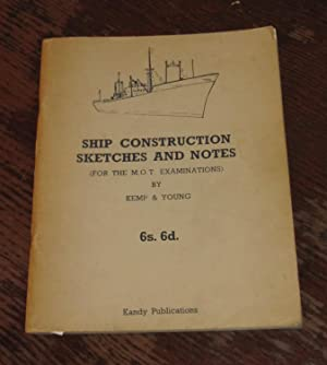 Ship Construction - Sketches and Notes (Notes: Kemp, J.F; Young,