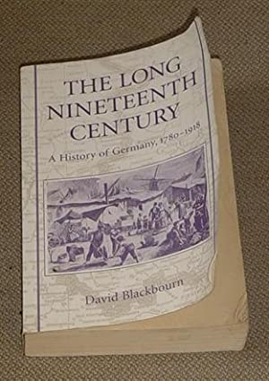 The Long Nineteenth Century - A History of Germany, 1780-1918