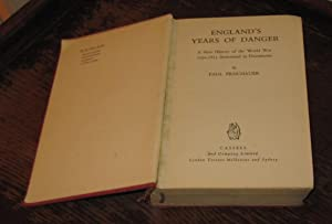 England's Years of Danger - A New History of the World War 1792-1815 dramatised in Documents