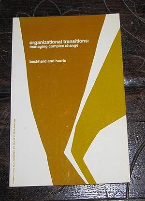 Organizational Transitions: Managing Complex Change: Beckhard, Richard; Harris, Reuben T.