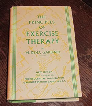 The Principles of Exercise Therapy - With: Gardiner, M.Dena; Jones,