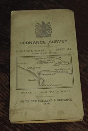 Ordnance Survey. England & Wales. - Sheet 143. (Large Sheet Series). - Weymouth - Scale - 1 Inch ...