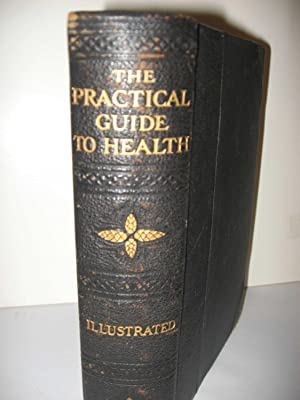 The Practical Guide to Health: Frederick M. Rossiter