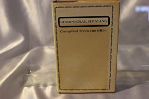 Scriptural Healing, Compiled from the Bible: Helen L. Young