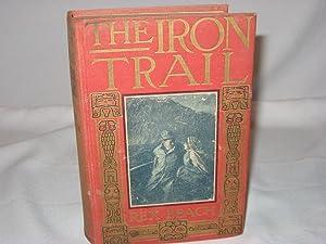The Iron Trail; An Alaskan Romance: Beach, Rex