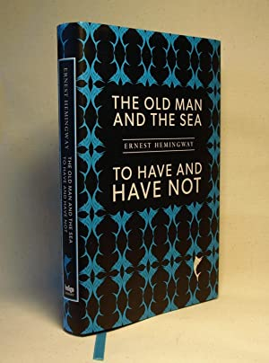 The Old Man And The Sea/To Have: Ernest Hemingway