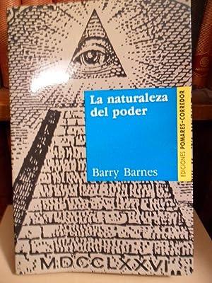 LA NATURALEZA DEL PODER: BARRY BARNES