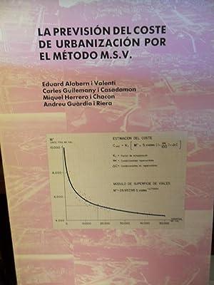 LA PREVISIÓN DEL COSTE DE URBANIZACIÓN POR EL MÉTODO M.S.V.: EDUARD ALABERN i ...