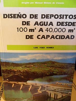 DISEÑO DE DEPÓSITOS DE AGUA DESDE 100: LUIS YGES GÓMEZ