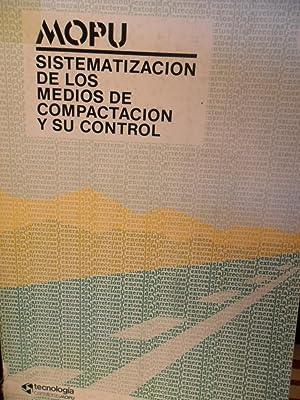 SISTEMATIZACIÓN DE LOS MEDIOS DE COMPACTACIÓN Y SU CONTROL Diciembre de 1987