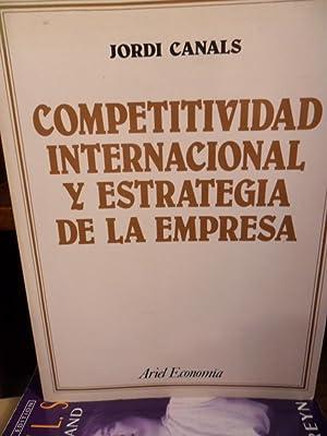 COMPETITIVAD INTERNACIONAL Y ESTRATEGIA DE LA EMPRESA: JORDI CANALS