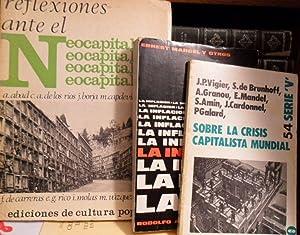 REFLEXIONES ANTE EL NEOCAPITALISMO + SOBRE LA CRISIS CAPITALISTA MUNDIAL + LA INFLACIÓN (3 libros):...