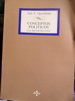 CONCEPTOS POLÍTICOS Una reconstrucción: FELIX E. OPPENHEIM